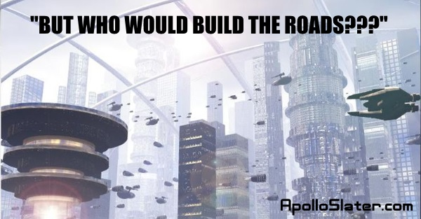 Who would build the roads???